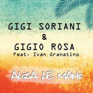 gigi_soriani_gigio_rosa_alza_le_mani_feat_ivan_granatino-jpg___th_320_0